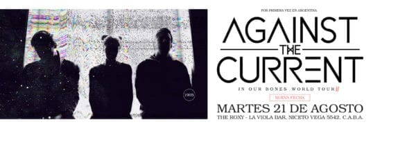 AGAINST THE CURRENT en Buenos Aires @ The Roxy - La Viola Bar | Buenos Aires | Argentina