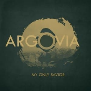 Argovia - My Only Savior