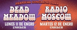 El año argentino comienza este 11 y 12 de Enero con el Festival Concrete Jams. DEAD MEADOW y RADIO MOSCOW encabezan el evento