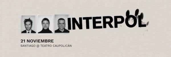 INTERPOL en Santiago 2019 @ Teatro Caupolican