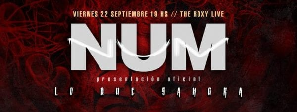 NUM en The Roxy Live, Buenos Aires @ The Roxy Live. | Buenos Aires | Argentina
