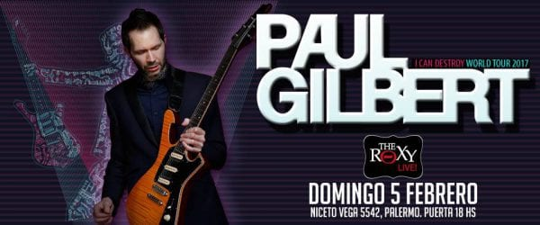 PAUL GILBERT, un show íntimo en Buenos Aires @ The Roxy Live | Ciudad Autónoma de Buenos Aires | Argentina