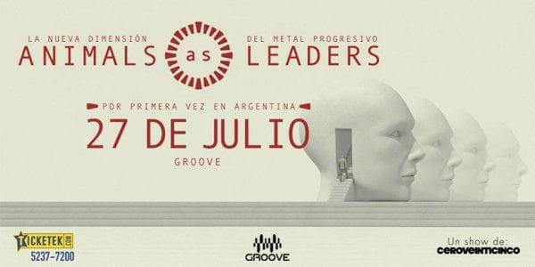 ANIMALS AS LEADERS por primera vez en Argentina. @ Groove. | Buenos Aires | Argentina
