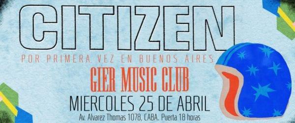 CITIZEN en Buenos Aires, Argentina @ Gier Music Club | Buenos Aires | Argentina
