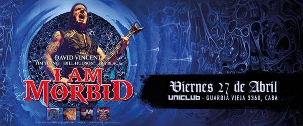 I AM MORBID en Buenos Aires @ Uniclub | Buenos Aires | Argentina